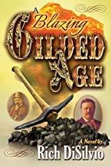 A Blazing Gilded Age: Episodes of an American Family and a Volatile Era Paperback