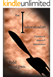 The Individualist: Digressions, Dreams & Dissertations