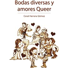 Bodas Diversas y Amores Queer (Spanish Edition) Oct 1, 2013