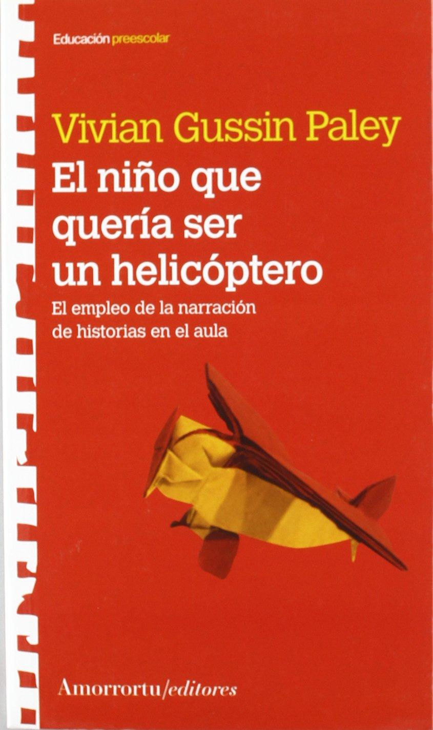 El niño que quería ser helicóptero: El empleo de la ...