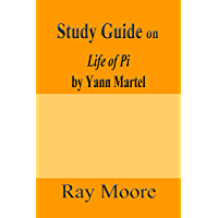 Study Guide on Life of Pi by Yann Martel (Study Guides Book 17)