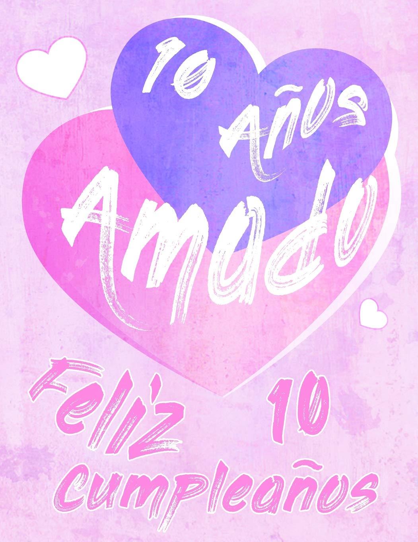 Amazon.com: Feliz 10 Cumpleaños: 10 Años Amado, Decir feliz ...