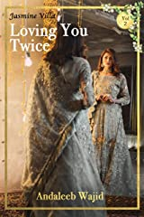 Loving you Twice (Jasmine Villa Book 2) Kindle Edition
