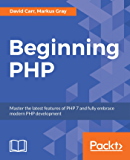 Beginning PHP: Master the latest features of PHP 7 and fully embrace modern PHP development