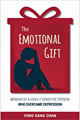 The Emotional Gift: Memoir of a Highly Sensitive Person Who Overcame Depression Kindle Edition