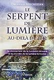 SERPENT DE LUMIÈRE AU-DELÀ DE 2012 (LE)