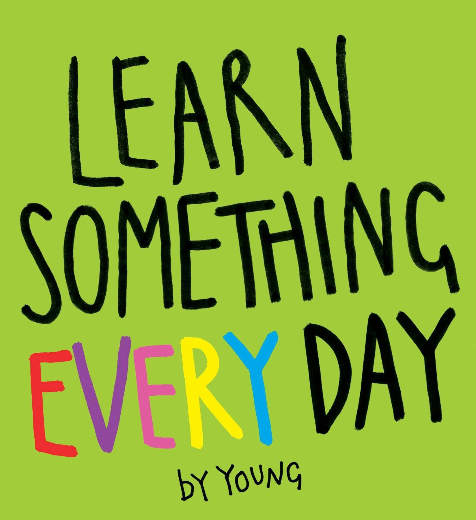 Read Online Learn Something Every Day ebook