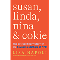 Susan, Linda, Nina & Cokie: The Extraordinary Story of the Founding Mothers of NPR (English Edition)