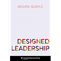 Designed Leadership (Columbia Business School Publishing)