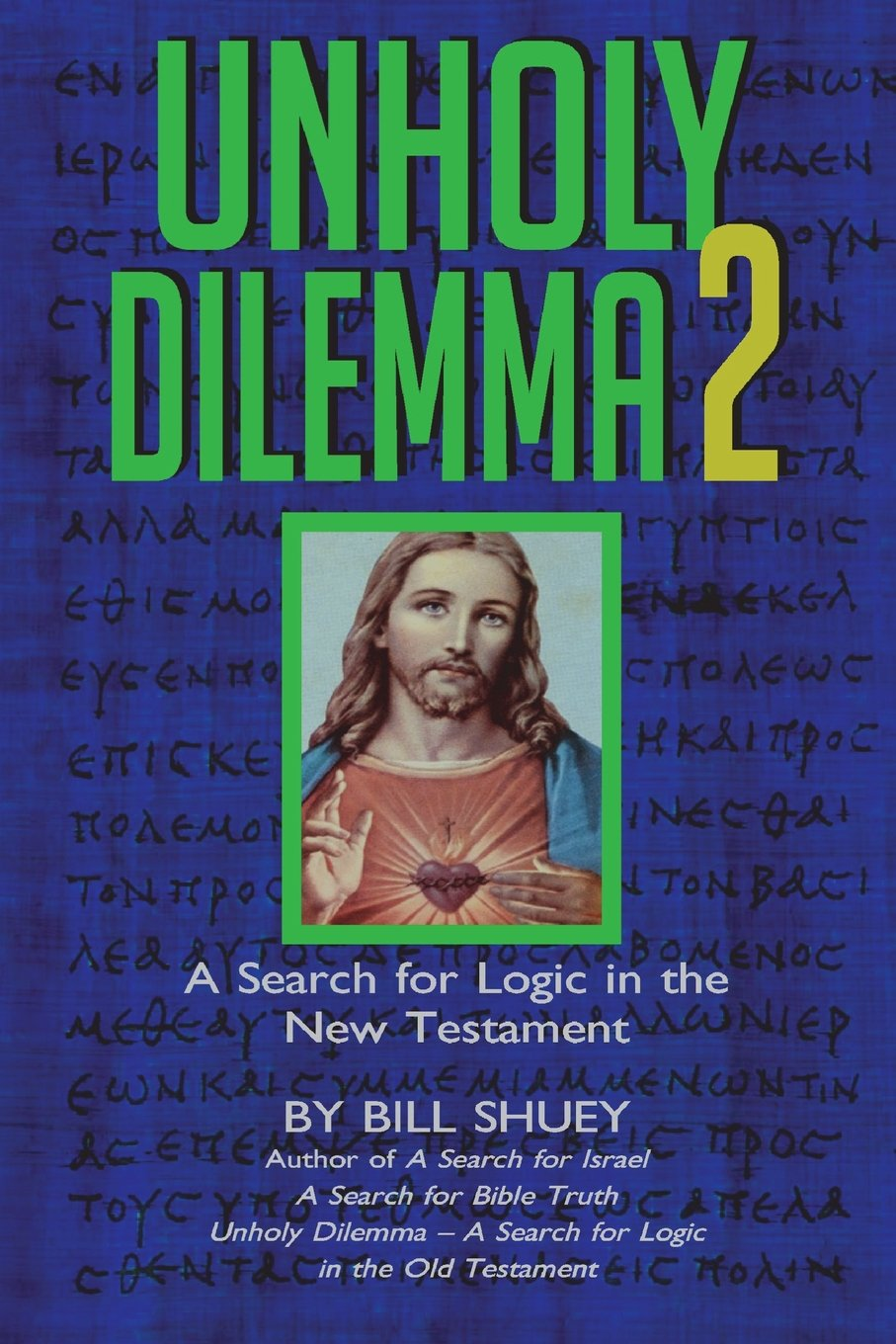 Download Unholy Dilemma 2: A Search for logic in the New Testament ebook