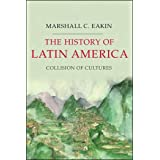 The History of Latin America: Collision of Cultures (Palgrave Essential Histories Series)