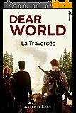 DEAR WORLD (M/M - Post-Apocalypse): Tome 1 - La Traversée