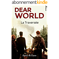 DEAR WORLD (M/M - Post-Apocalypse): Tome 1 - La Traversée