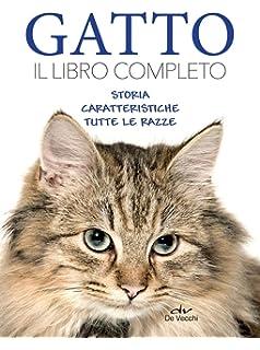 Amazonit Enciclopedia Del Gatto Tutte Le Razze Riconosciute
