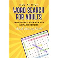 Word Search For Adults: Guaranteed Hours Of Fun & Brain Exercise (Adult Activity Book)