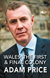 Wales - The First and Final Colony