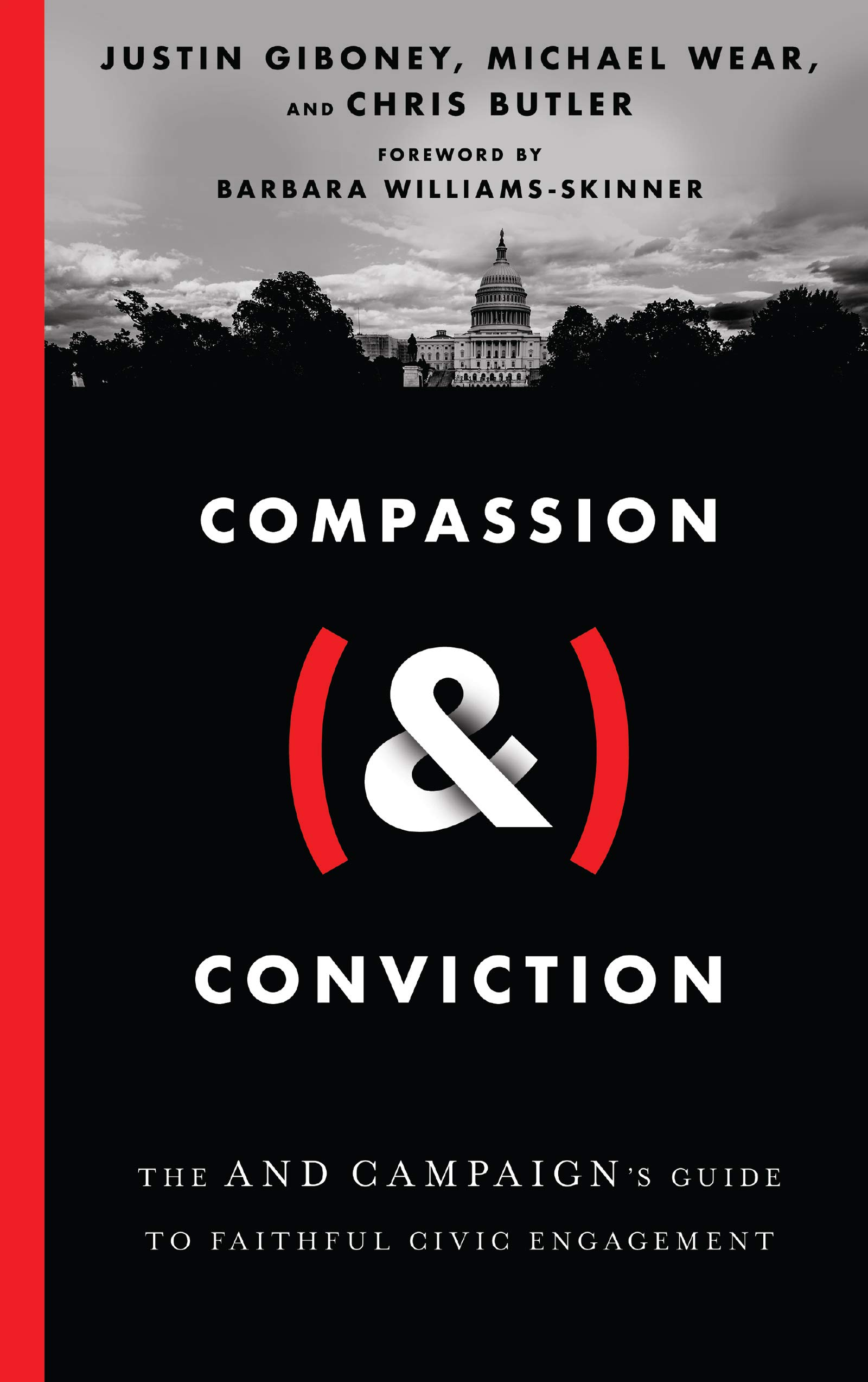 Compassion (&) Conviction: The AND Campaign's Guide to Faithful Civic  Engagement: Giboney, Justin, Wear, Michael, Butler, Chris,  Williams-Skinner, Barbara: 9780830848102: Amazon.com: Books