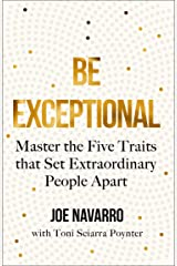 Be Exceptional: Master the Five Traits that Set Extraordinary People Apart Kindle Edition