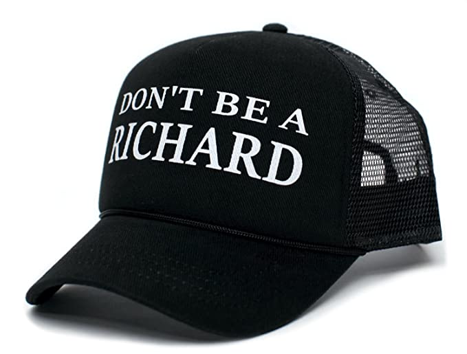 506f92b3bf6 Don t Be A Richard Funny Dick Adult One-Size Truckers Cap Hat Black ...