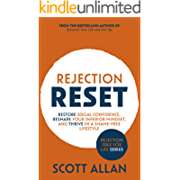 Rejection Reset: Restore Social Confidence, Reshape Your Inferior Mindset, and Thrive In a Shame-Free Lifestyle (2nd…