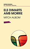 Els dimarts amb Morrie.: Un vell, un jove i la gran lliçó de la vida (EMPURIES NARRATIVA)