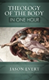 Theology of the Body In One Hour