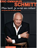 Plus tard, je serai un enfant (Essais documents divers) (French Edition)
