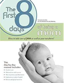 The First 8 Days of Being a Mom. How to take care of the new