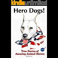 Hero Dogs: True Stories of Amazing Animal Heroes