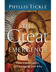 Great Emergence: How Christianity Is Changing and Why