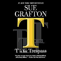 T is for Trespass: A Kinsey Millhone Novel