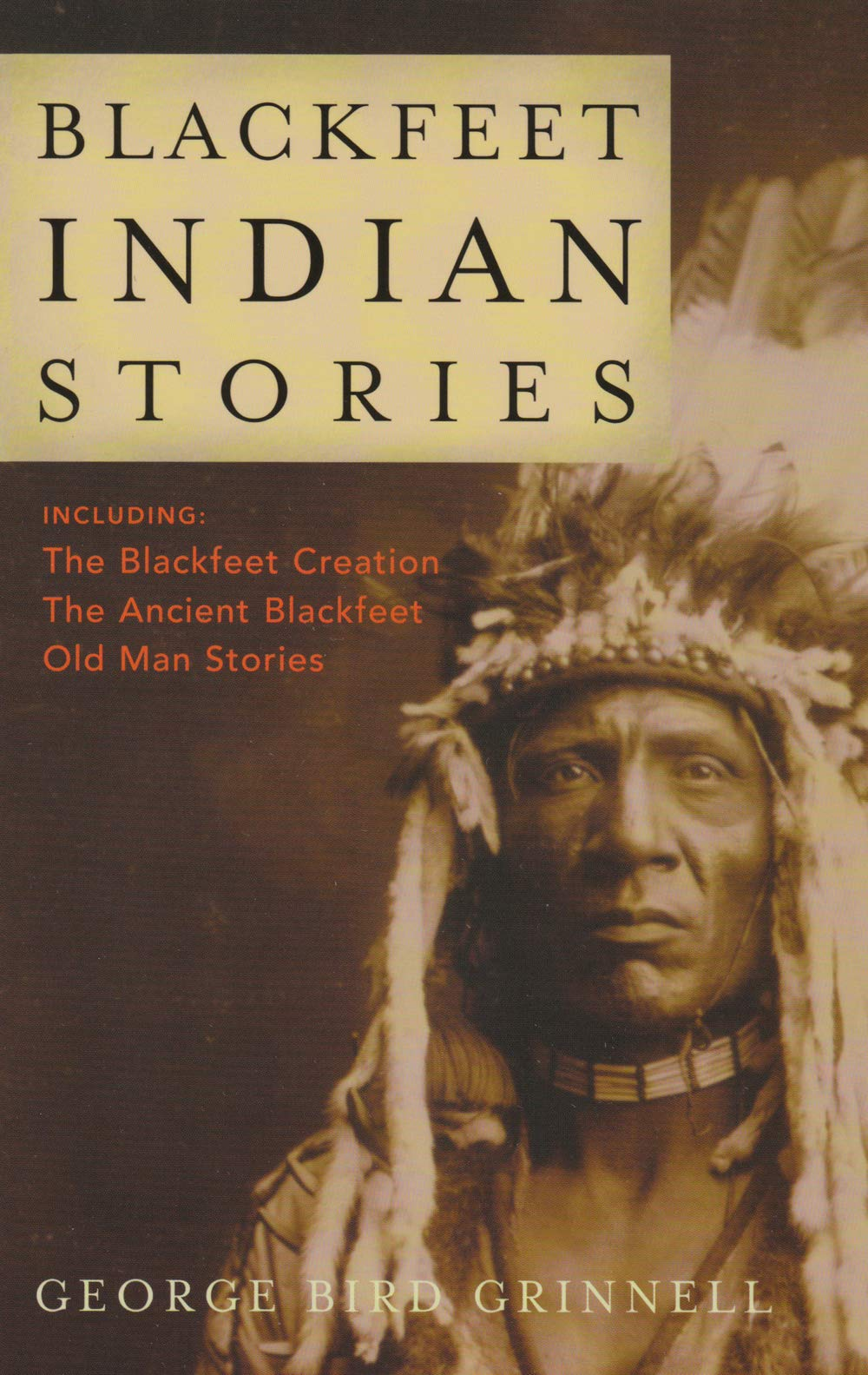 Blackfeet Indian Stories: George Bird Grinnell