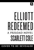 Elliott Redeemed (Preload)