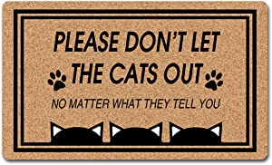 Funny Welcome Doormat Personalized Mat Don't Let The Cats Out No Matter What They Tell You Cute Cats Doormat Rubber Backing Doormat Monogram Novelty Gift Doormat Anti-Slip Welcome Mats(18 x 30 inch )