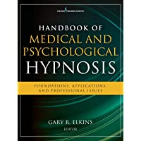 Handbook of Medical and Psychological Hypnosis: Foundations, Applications, and Professional Issues