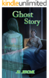 Ghost Story: a Story of the Zombieverse. (the Accidental Necromancer Book 1)