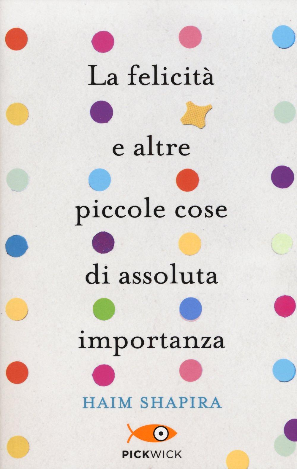 Copertina Libro La felicità e altre piccole cose di assoluta importanza