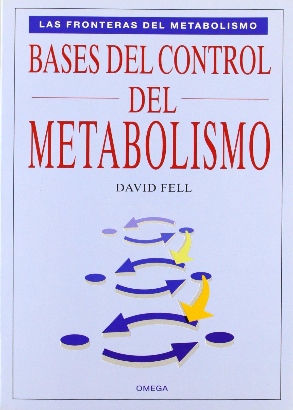BASES DEL CONTROL DEL METABOLISMO: LAS FRONTERAS DEL ...