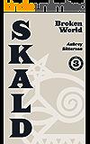 SKALD Vol III: Broken World