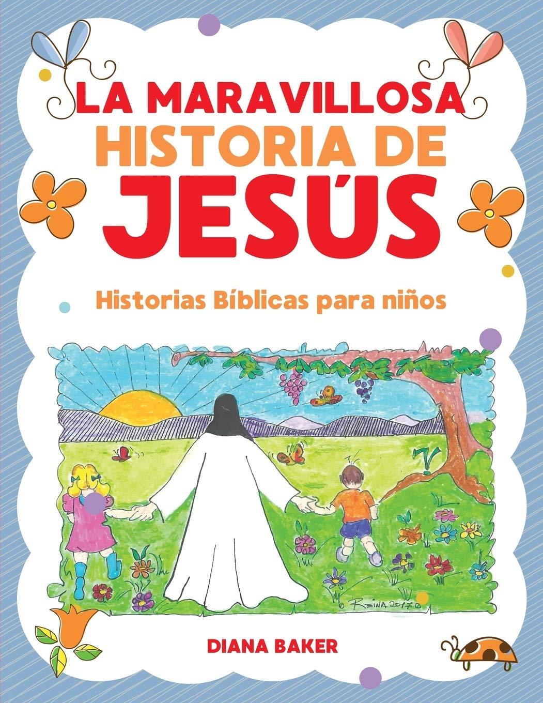 La Maravillosa Historia de Jesús: Historias bíblicas para niños: Amazon.es: Baker, Diana: Libros