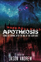Apotheosis: Stories of Human Survival After The Rise of The Elder Gods Paperback
