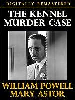 The Kennel Murder Case - Digitally Remastered