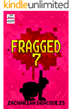 Fragged 7 (Fragged (A LitRPG Short Story Series))