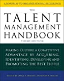 The Talent Management Handbook: Creating a Sustainable Competitive Advantage by Selecting, Developing, and Promoting the Best People
