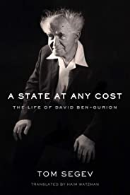 A State at Any Cost: The Life of David Ben-Gurion