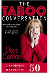 The Taboo Conversation: Maximizing Horizontal Happiness After 50 Kindle Edition