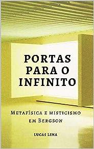 Portas para o Infinito: Metafísica e misticismo em Bergson