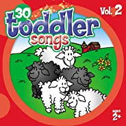 30 Toddler Songs, Vol. 2
