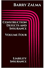 Construction Defects and Insurance Volume Four: Liability Insurance Kindle Edition