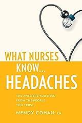 What Nurses Know...Headaches Kindle Edition